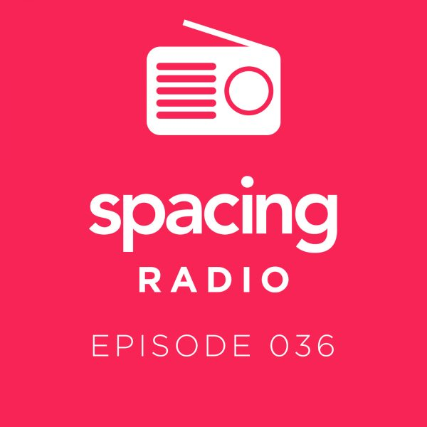PODCAST: Spacing Radio 036, Canadian City Parks