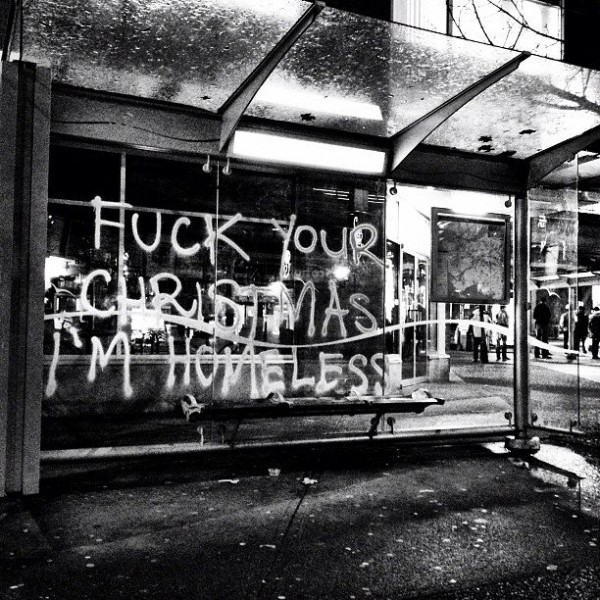 F*** Your Christmas Im Homeless! Graffitti on the corner of Commercial and Broadway. [Photo: Andrew Ferguson http://www.goldengod.net ]