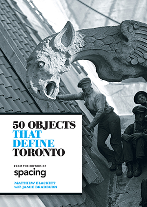 50 Obects That Define Toronto Cover-300