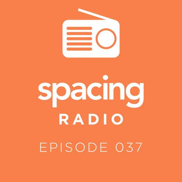 PODCAST: Spacing Radio 037, Ken Greenberg's Toronto
