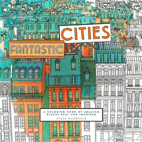 Book Review Fantastic Cities A Coloring Of Amazing Places Real And Imagined