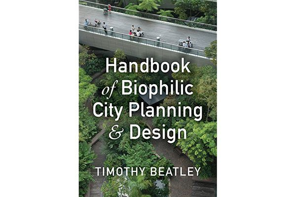 book review handbook of biophilic city planning and design spacing vancouver